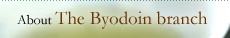 The Byodoin branch